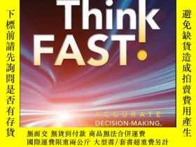 二手書博民逛書店Think罕見Fast!: Accurate Decision-Making, Problem-Solving,