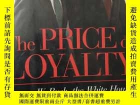 二手書博民逛書店THE罕見PRICE OF LOYALTY - GEORGE W