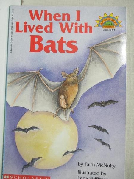 【書寶二手書T3/兒童文學_KDO】When I Lived With Bats_McNulty, Faith/ Shiffman, Lena (ILT)
