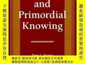 二手書博民逛書店Scientific罕見And Primordial Knowing-科學的原始認識Y436638 Terry