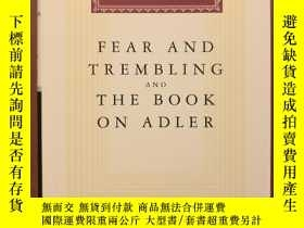 二手書博民逛書店Fear罕見and Trembling and The Book