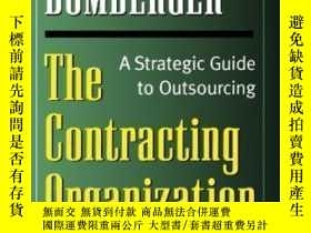 二手書博民逛書店The罕見Contracting Organization: A Strategic Guide To Outso