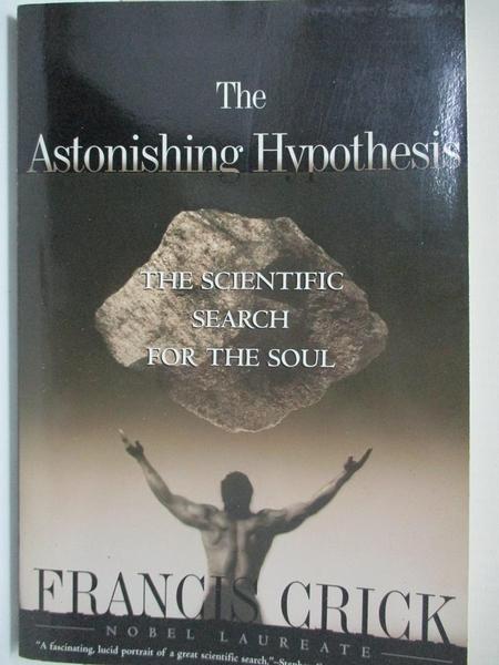 【書寶二手書T5/宗教_EJP】The Astonishing Hypothesis: The Scientific Search for the Soul_Francis Crick