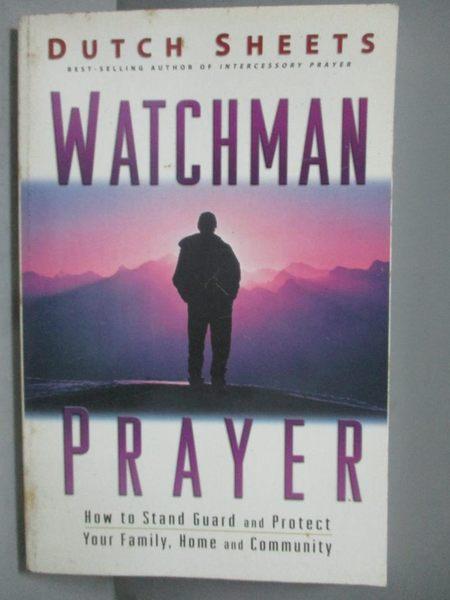【書寶二手書T9/宗教_ICZ】Watchman Prayer-How To Stand…_Sheets, Dutch