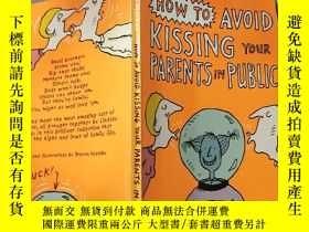 二手書博民逛書店how罕見to avoid kissing your parents in public 如何避免在公共場合親吻