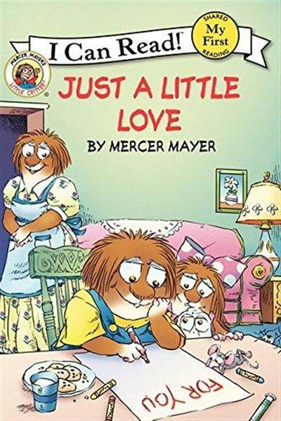 An I Can Read Book My First Reading: Little Critter: Just a Little Love