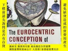 二手書博民逛書店The罕見Eurocentric conception of w