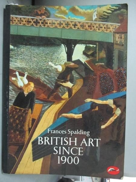 【書寶二手書T1/藝術_OPP】British Art Since 1900_Spalding, Frances