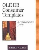 二手書博民逛書店《OLE DB Consumer Templates: A Programmer s Guide》 R2Y ISBN:0201657929