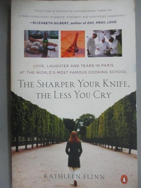 【書寶二手書T1/餐飲_MFQ】The Sharper Your Knife, the Less You Cry: Love, Laughter…