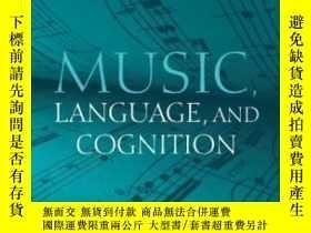 二手書博民逛書店【罕見】Music Language And Cognition: And Other Essays In The
