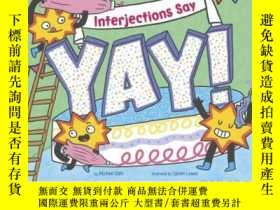 二手書博民逛書店Interjections罕見Say Yay!Y346464 M