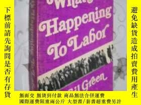 二手書博民逛書店What s罕見Happening to Labor by Gi