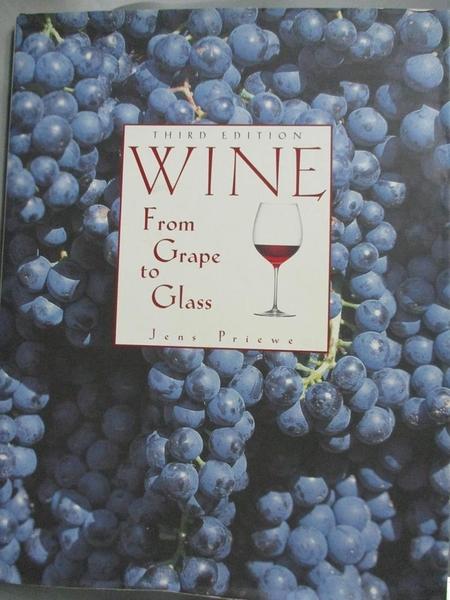 【書寶二手書T6/餐飲_E1U】Wine from Grape to Glass_Priewe, Jens