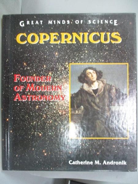 【書寶二手書T2/百科全書_XFG】Copernicus: Founder of Modern Astronomy_An