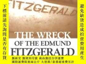 二手書博民逛書店The罕見Wreck of the Edmund Fitzgerald-埃德蒙德·費茲傑羅號船難Y443421
