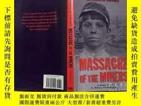 二手書博民逛書店HORRORS罕見OF HISTORY MASSACRE OF THE MINERS A NOVEL 礦工的歷史