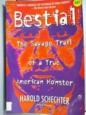 【書寶二手書T8/原文小說_XBR】Bestial: The Savage Trail of a True Americ