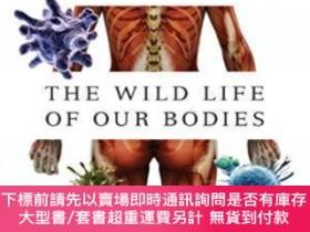 二手書博民逛書店The罕見Wild Life Of Our BodiesY464532 Dr. Rob Dunn Harper
