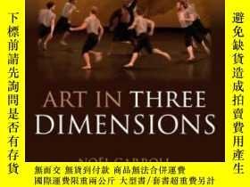 二手書博民逛書店【罕見】Art In Three Dimensions 2010