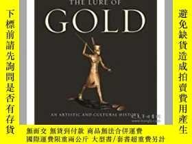 二手書博民逛書店The罕見Lure Of Gold: An Artistic A