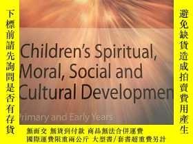 二手書博民逛書店Children s罕見Spiritual, Moral, Social and Cultural Develop
