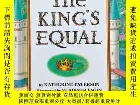 二手書博民逛書店The罕見King s Equal 國王的平等Y19139 Ka