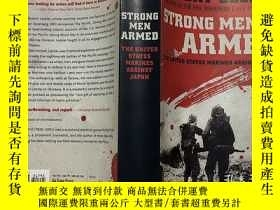 二手書博民逛書店Strong罕見Men Armed: The United States Marines Against Japa