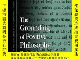 二手書博民逛書店The罕見Grounding Of Positive Philosophy-實證哲學的基礎Y436638 F.