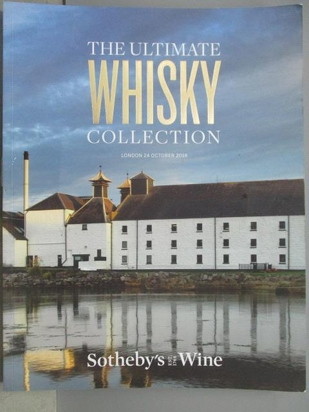 【書寶二手書T1/收藏_YBR】Sotheby s_The Ultimate Whisky Collection_2019/10/24