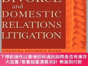 二手書博民逛書店預訂Divorce罕見And Domestic Relations Litigation: Financial A