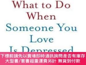 二手書博民逛書店What罕見To Do When Someone You Love Is DepressedY464532 S