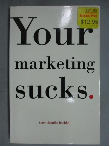 【書寶二手書T4/行銷_GRO】Your Marketing Sucks_Stevens, Mark