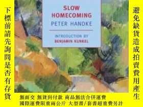 二手書博民逛書店Slow罕見HomecomingY364682 Peter Handke New York Review Of