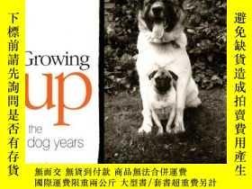 二手書博民逛書店Growing罕見Up: The Dog Years-狗的成長歲月Y346464 John O Neill A