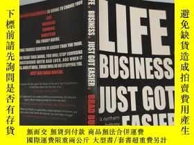 二手書博民逛書店life罕見business just got easier 生活生意變得簡單了Y200392