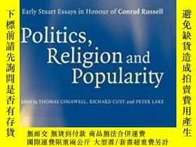 二手書博民逛書店Politics,罕見Religion And Popularity In Early Stuart Britai