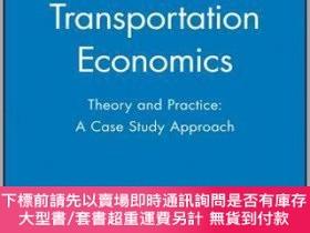 二手書博民逛書店預訂Transportation罕見Economics - Theory And Practice: A Case