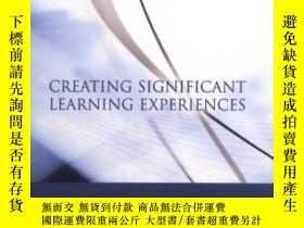 二手書博民逛書店Creating罕見Significant Learning Experiences: An Integrated