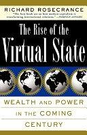 二手書博民逛書店《The Rise Of The Virtual State: Wealth and Power in the Coming Century》 R2Y ISBN:0465071422