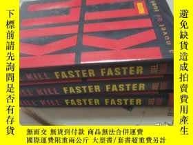 二手書博民逛書店KILL罕見KILL FASTER FASTER(外文原版)庫存