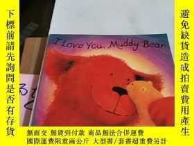 二手書博民逛書店I罕見Love You, Muddy BearY246305 見圖 見圖 ISBN:9781846163265