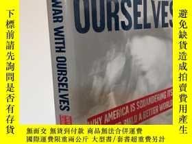 二手書博民逛書店At罕見War with Ourselves: Why Amer