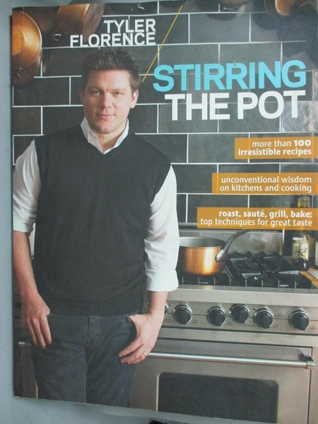 【書寶二手書T9/餐飲_XDH】Tyler Florence: Stirring the Pot_Florence, T