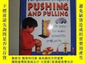 二手書博民逛書店Fun罕見Science Projects: Pushing and PullingY25820 出版2