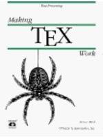 二手書博民逛書店 《Making TeX Work (A Nutshell Handbook)》 R2Y ISBN:1565920511│NormanWalsh