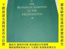 二手書博民逛書店THE罕見BOTANICAL GARDENS AT THE HUNTINGTON 亨廷頓的植物園Y222470