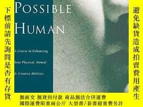 二手書博民逛書店The罕見Possible HumanY256260 Jean Houston Tarcher 出版1997