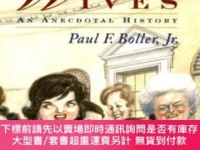 二手書博民逛書店Presidential罕見Wives (Second Edition): An Anecdotal Histor