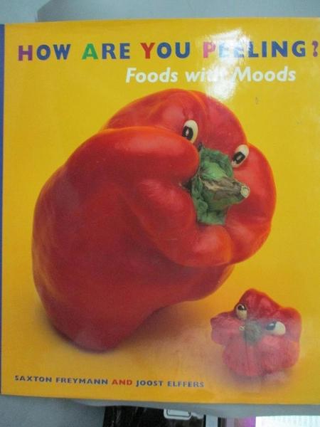 【書寶二手書T9/兒童文學_JD2】How Are You Peeling?: Foods With Moods_Freymann, Saxton/ Elffers, Joost